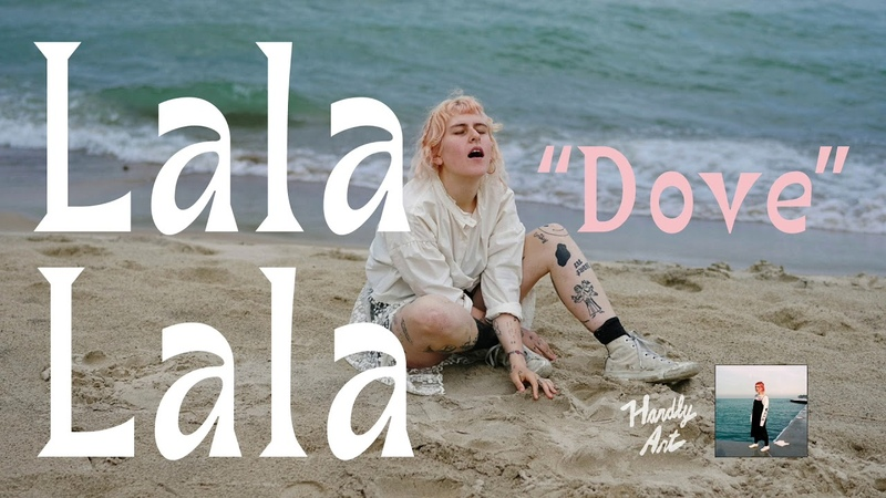 Lala Lala - Dove - not the video