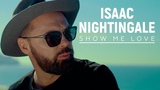 Isaac Nightingale (Вадим Капустин) - Show me love (Official video)