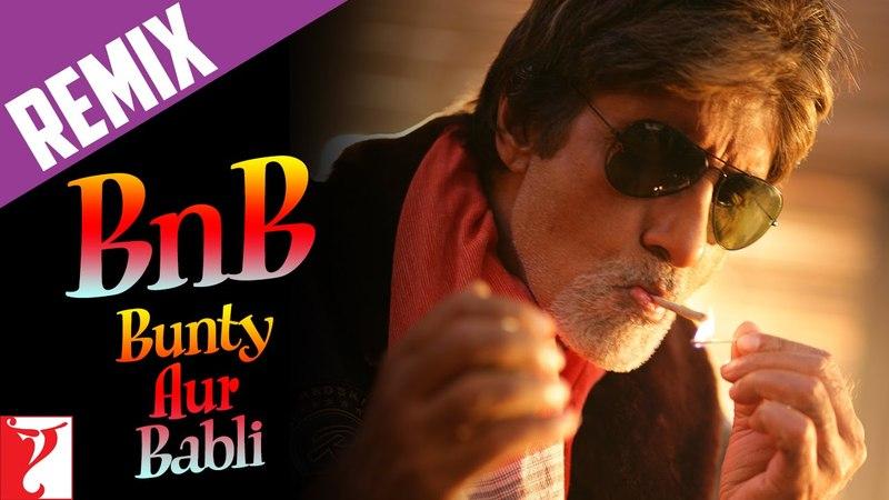 Remix B n B Song | Bunty Aur Babli | Amitabh Bachchan