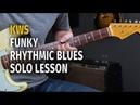 Funky Blues Rhythmic KWS Solo Lesson