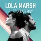 Lola Marsh альбом She's a Rainbow