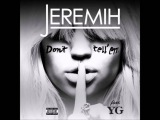 Jeremih Feat. YG - Don't Tell 'Em - New 2014 - With Lyrics - HD