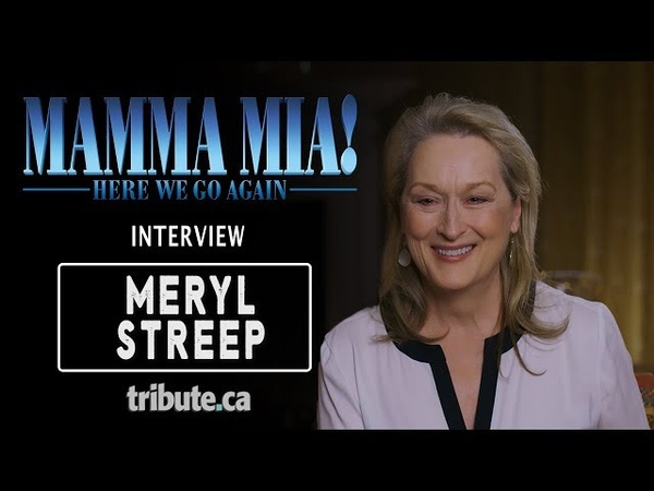 Meryl Streep Mamma Mia Here We Go Again Interview