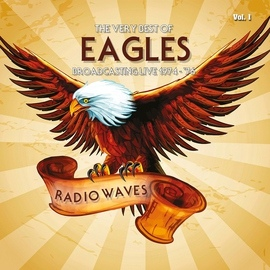 EAGLES альбом Radio Waves: The Very Best Of Eagles Broadcasting Live 1974-1976, Vol. 1
