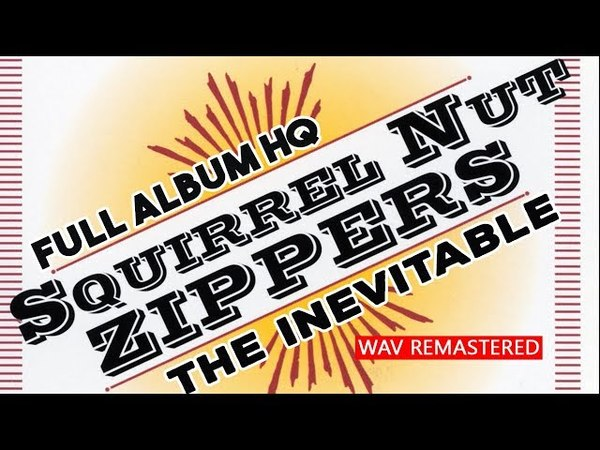 ███ Gypsy Jazz SQUIRREL NUT ZIPPERS – The Inevitable (full album - remastered HQ) 1995