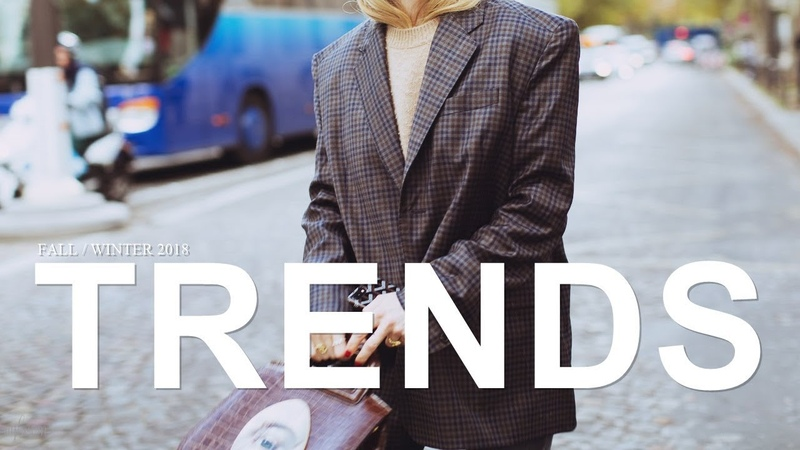 5 Big Trends For Fall Winter 2018