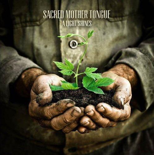 Sacred Mother Tongue - A Light Shines [EP] (2012)