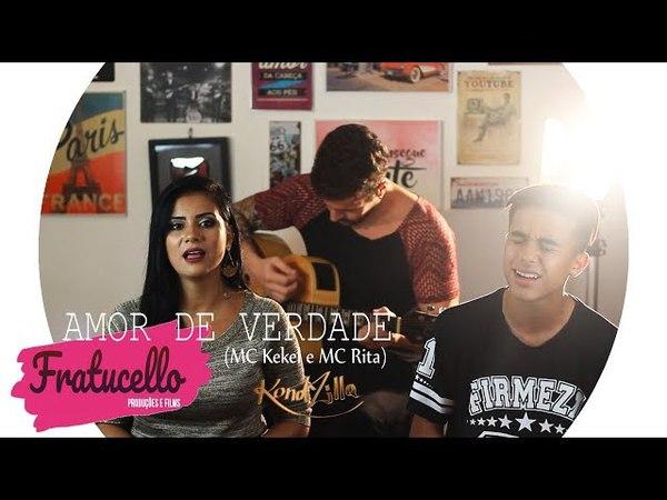 Amor de Verdade (MC Kekel e MC Rita) COVER OFICIAL - Gabrielzinho|Priscila Ferraz (FRATUCELLO)
