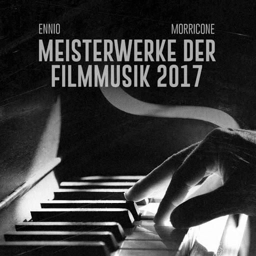 Ennio Morricone альбом Ennio Morricone 2017 Meisterwerke der filmmusik