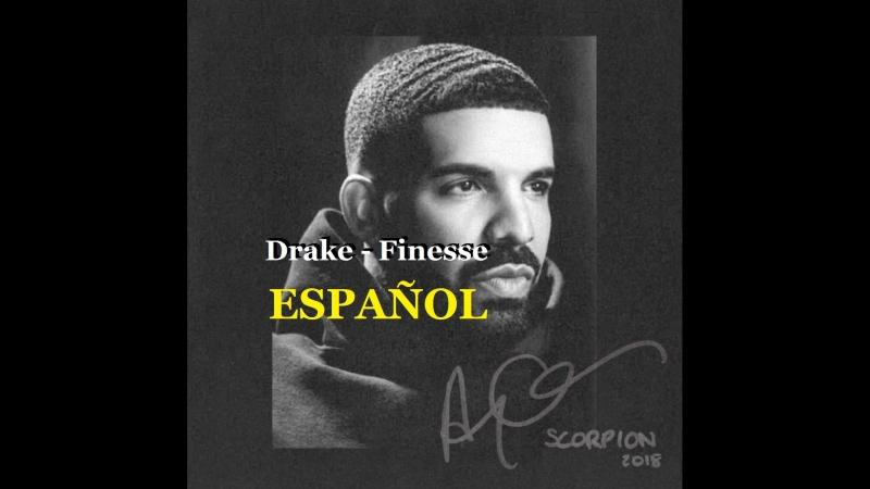 Drake - Finesse (Español)