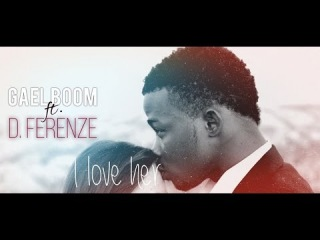 Gael Boom - I love Her (feat. D. Ferenze)