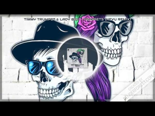 Timmy Trumpet Lady Bee - Trumpets (KEVU Remix)