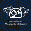 International Monopoly of Reality