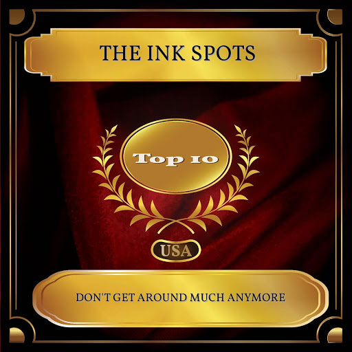 The Ink Spots альбом Don't Get Around Much Anymore (Billboard Hot 100 - No. 02)