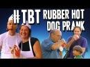 Throwback Thursday - Rubber Hot Dog Prank