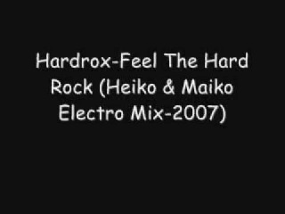 Hardrox-Feel The Hard Rock (Heiko & Maiko Electro Mix-2007)