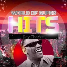 Ray Charles альбом World of Super Hits