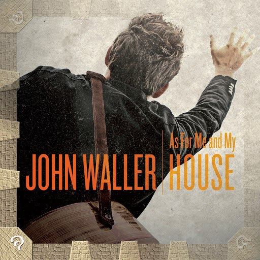 John Waller альбом As for Me and My House