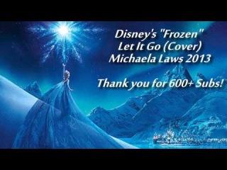 『Michaela』Let It Go - Disney's
