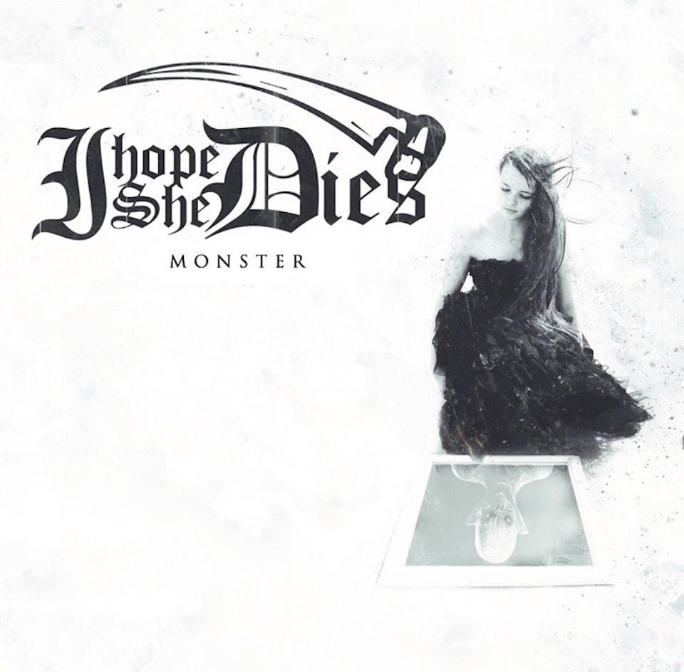 I Hope She Dies - Monster [EP] (2015)