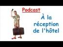 Podcast en Français : À l'hôtel (Niveau A1)