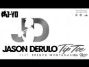 Jason Derulo - Tip Toe ft. French Montana Krizz Kaliko   J Yo's REMIXX M/V