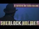 Las Aventuras De Sherlock Holmes. 3x05. El Hombre Del Labio Torcido.