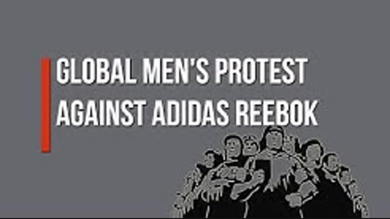 Global Mens Protest Against ADIDAS REEBOK