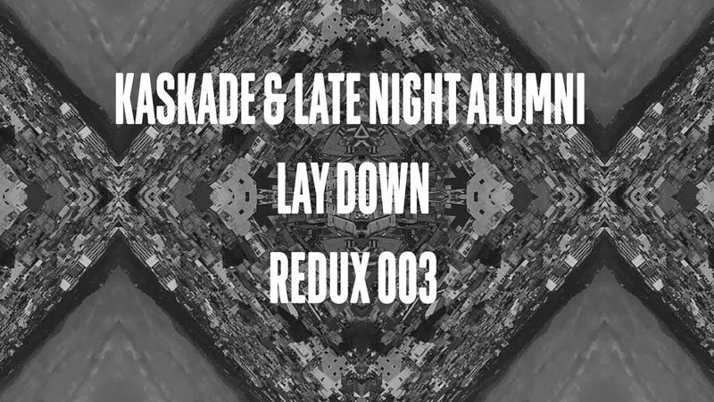 Kaskade Feat. Late Night Alumni - Lay Down