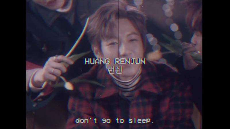 Huang renjun ; dont go to sleep