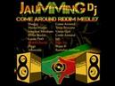 Come Around Riddim Medley - JauMMinG dj (Halifax Sound)
