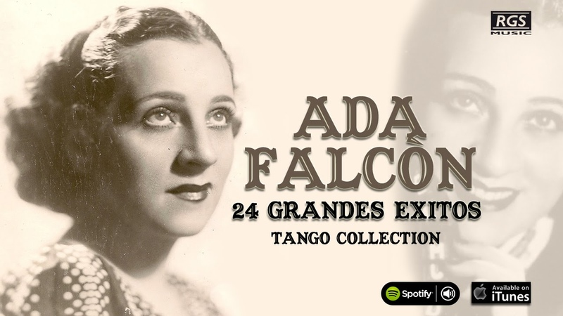 Ada Falcón. Sus mejores tangos con la Orquesta de Francisco Canaro