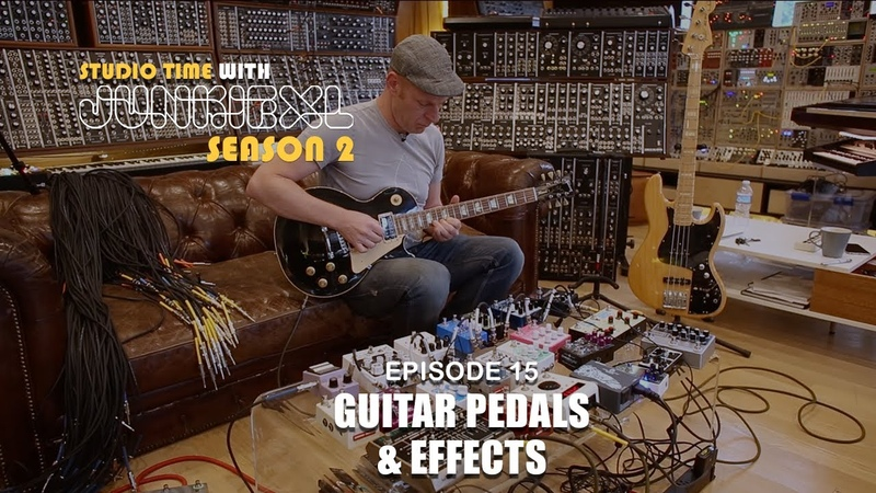 Guitar Pedals Effects - Studio Time: S2E15