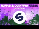 R3hab &amp Quintino - Freak (VIP Remix)