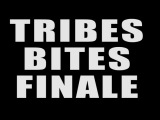 Tribes Bites Finale - One Last Plate