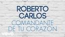 Roberto Carlos - Comandante de tu Corazón (Comandante do seu Coração) (Pseudo Video)