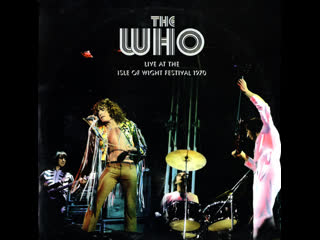 ♫ the who: live at the isle of wight festival 1970