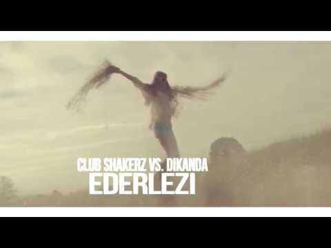 Club ShakerZ vs. Dikanda - EDERLEZI [G-HOUSE Version] [2018]