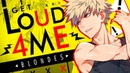 「革命」❝Get Loud 4 Me Blonde Bishies MEP❞