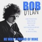 Bob Dylan альбом He Was A Friend Of Mine