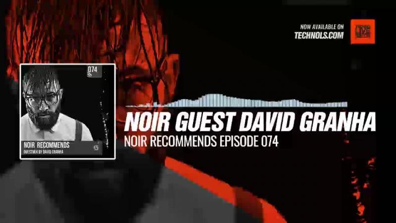 Now live With @noirmusic Guest Mix David Granha - (Noir Recommends 074) Periscope