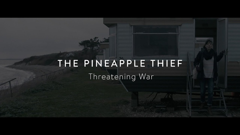 The Pineapple Thief - Threatening War