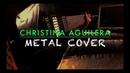 Christina Aguilera - Your Body (Metal cover by Paul Metal Dump)
