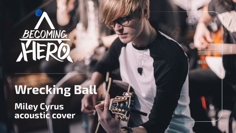 Becoming A Hero - Wrecking Ball (Miley Cyrus live acoustic cover)