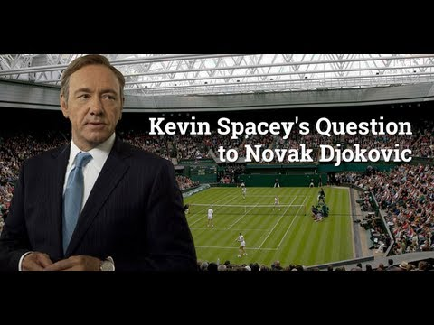 Kevin Spacey's Question to Novak Djokovic