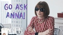 Anna Wintour Answers Questions From Total Strangers | Vogue