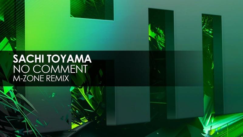 Sachi Toyama No Comment M Zone Remix