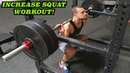 Increase Your Squat FULL WORKOUT