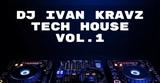 Dj Ivan Kravz - Tech House vol.1