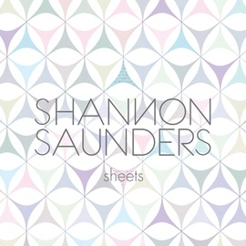 Shannon Saunders альбом Sheets